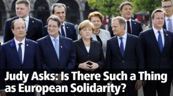 Judy Asks:  Is There Such a Thing as European Solidarity?